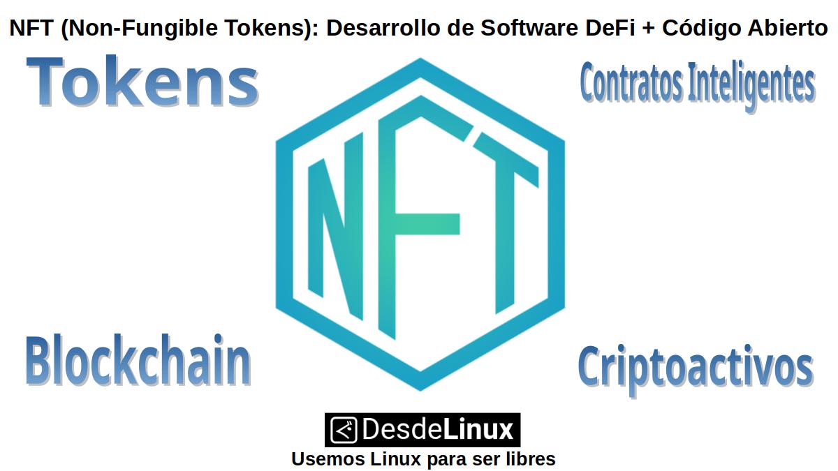 NFT (Non-Fungible Tokens): Contratos inteligentes elaborados con código abierto