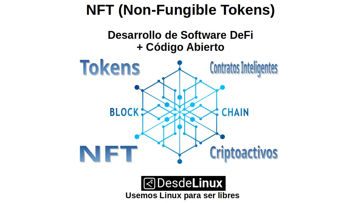 NFT (Non-Fungible Tokens): Desarrollo de Software DeFi + Código Abierto