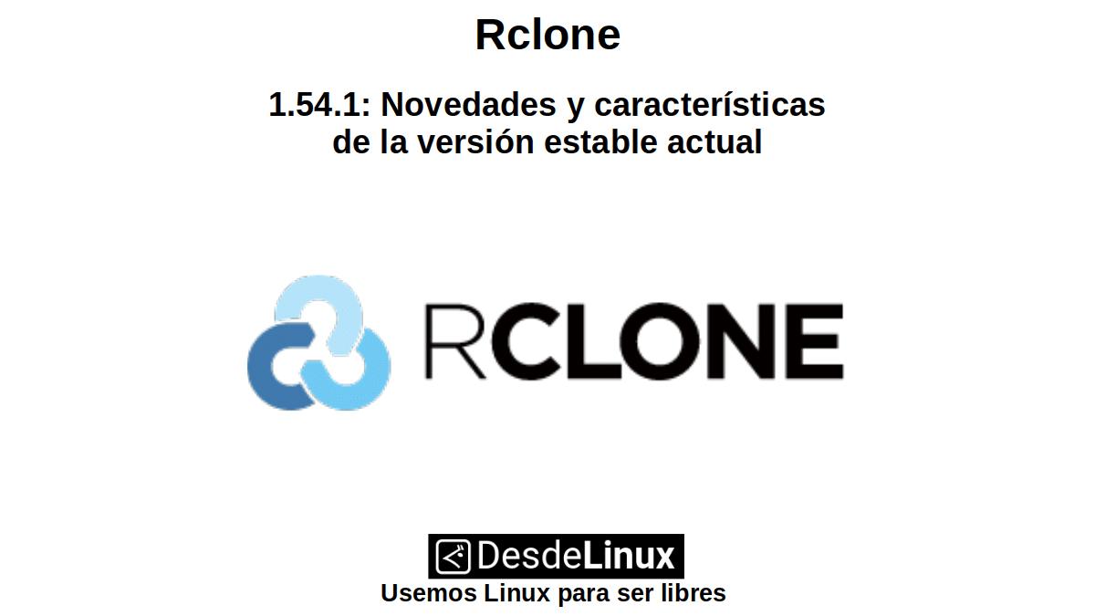 Rclone 1.54.1: Novedades y características de la versión estable actual