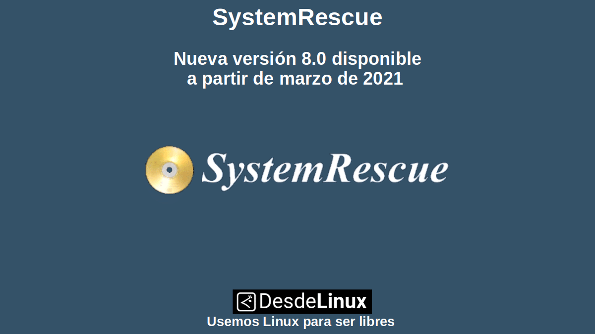 SystemRescue: Nueva versión 8.0 disponible a partir de marzo de 2021