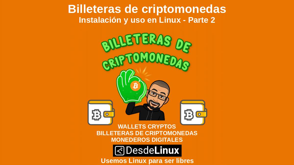 Billeteras de criptomonedas: Instalación y uso en Linux - Parte 2