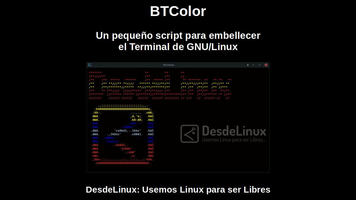 BTColor: Un pequeño script para embellecer el Terminal de GNU/Linux