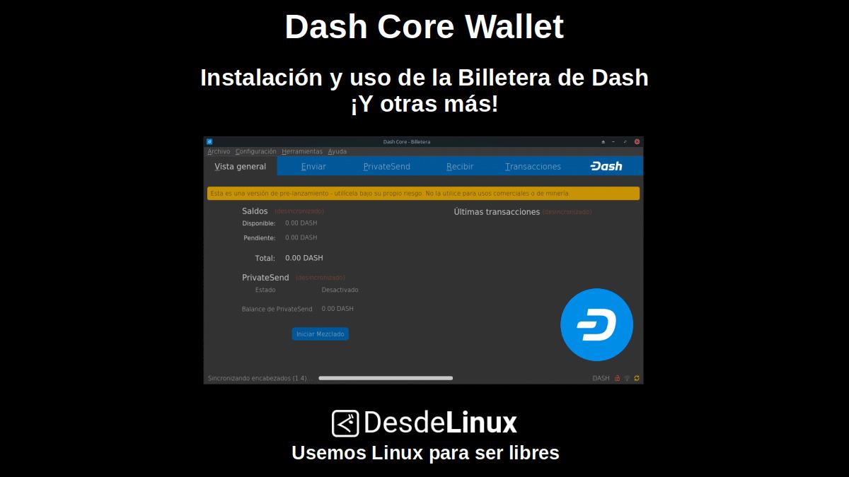 Dash Core Wallet: Instalación y uso de la Billetera de Dash ¡Y otras más!