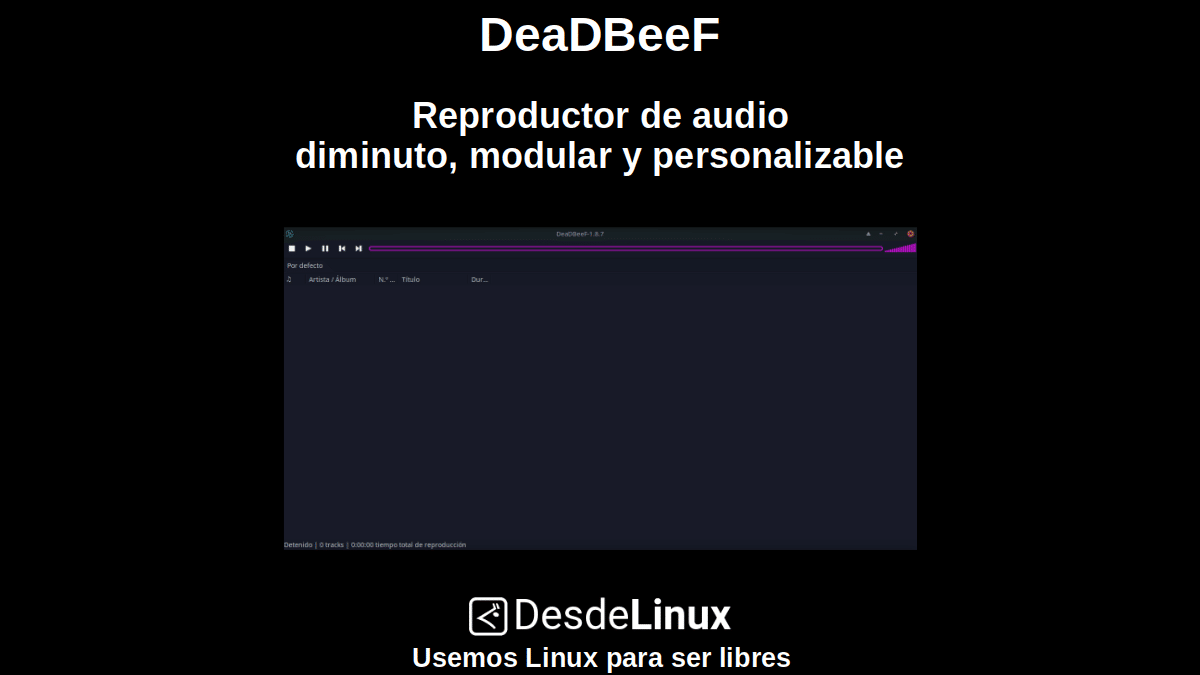DeaDBeeF: Reproductor de audio diminuto, modular y personalizable