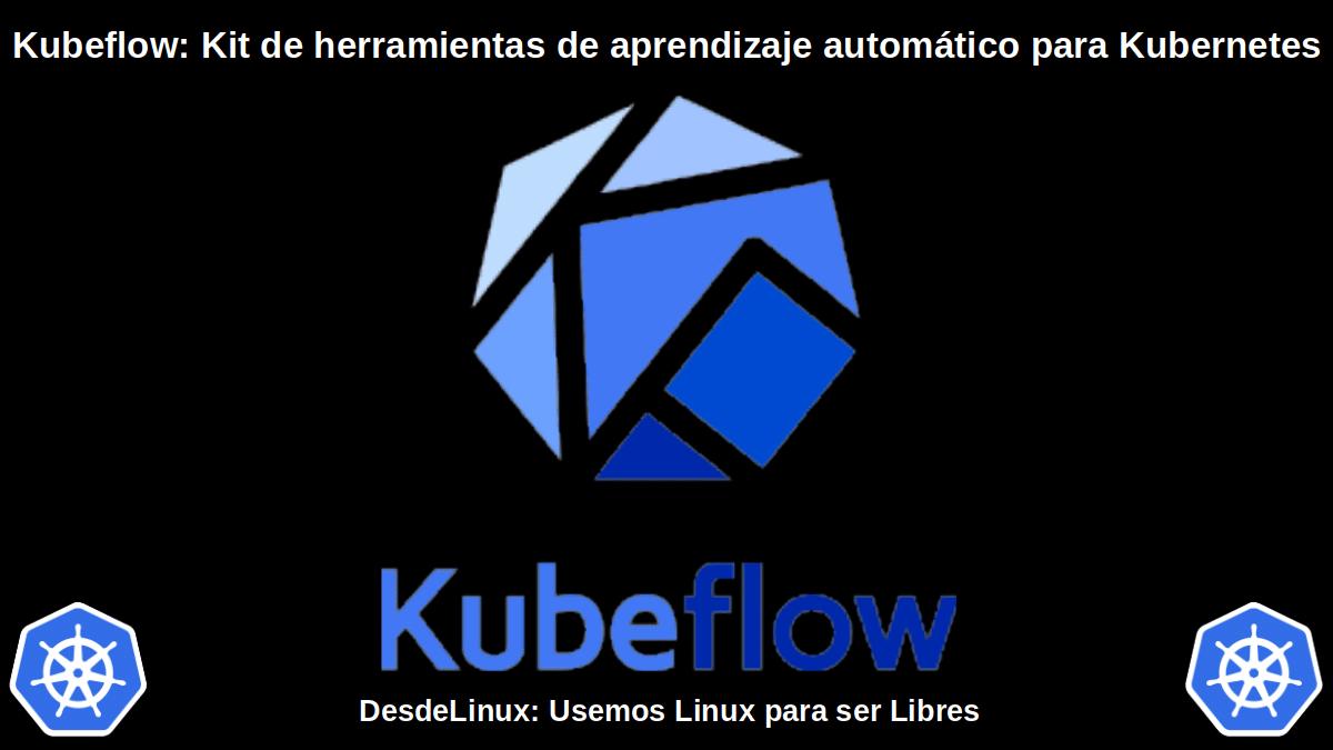 Kubeflow: Un proyecto abierto de aprendizaje automático