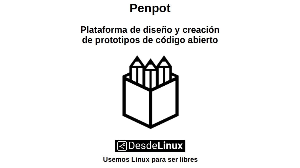 Penpot: Plataforma de diseño y creación de prototipos de código abierto