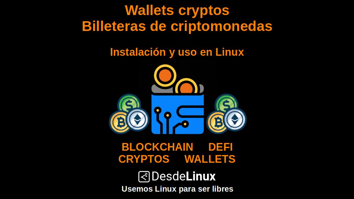 Wallets cryptos - Billeteras de criptomonedas: Instalación y uso en Linux