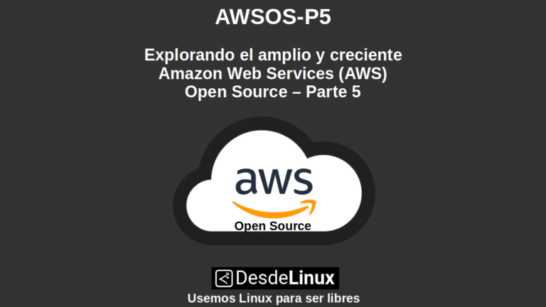 AWSOS-P5: Explorando el amplio y creciente AWS Open Source – Parte 5