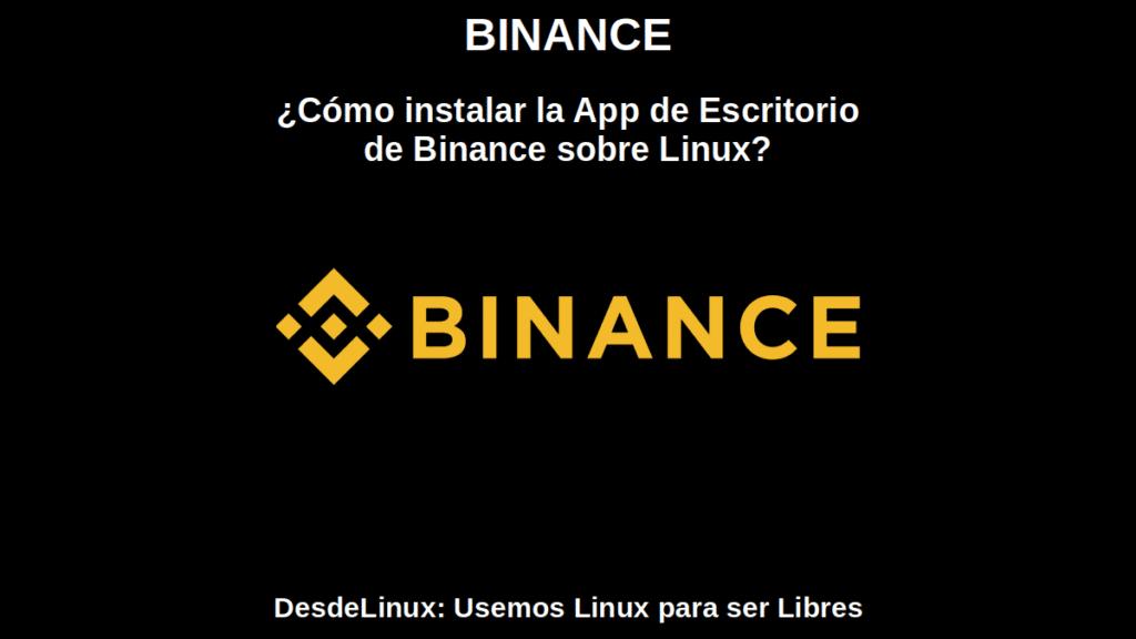 BINANCE: ¿Cómo instalar la App de Escritorio de Binance sobre Linux?