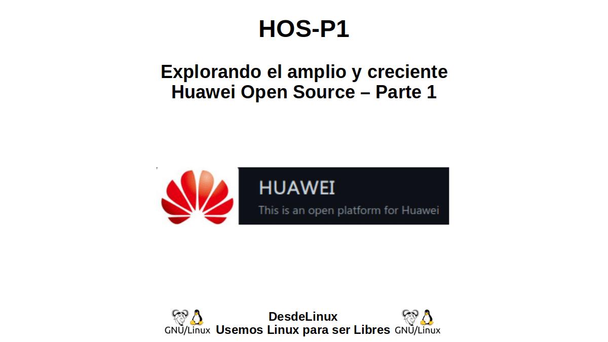 HOS-P1: Explorando el amplio y creciente Huawei Open Source – Parte 1
