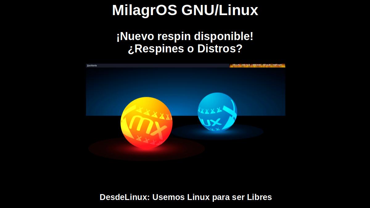 MilagrOS GNU/Linux: ¡Nuevo respin disponible! ¿Respines o Distros?