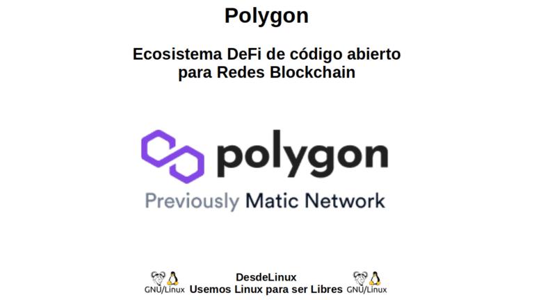 Polygon: Ecosistema DeFi de código abierto para Redes Blockchain