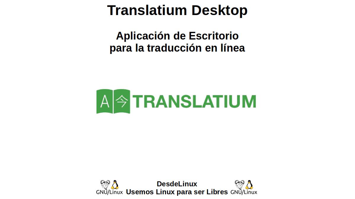 Translatium Desktop: Aplicación de Escritorio para la traducción en línea