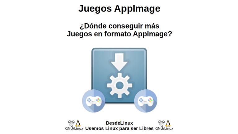 Juegos AppImage: ¿Donde conseguir más Juegos en formato AppImage?