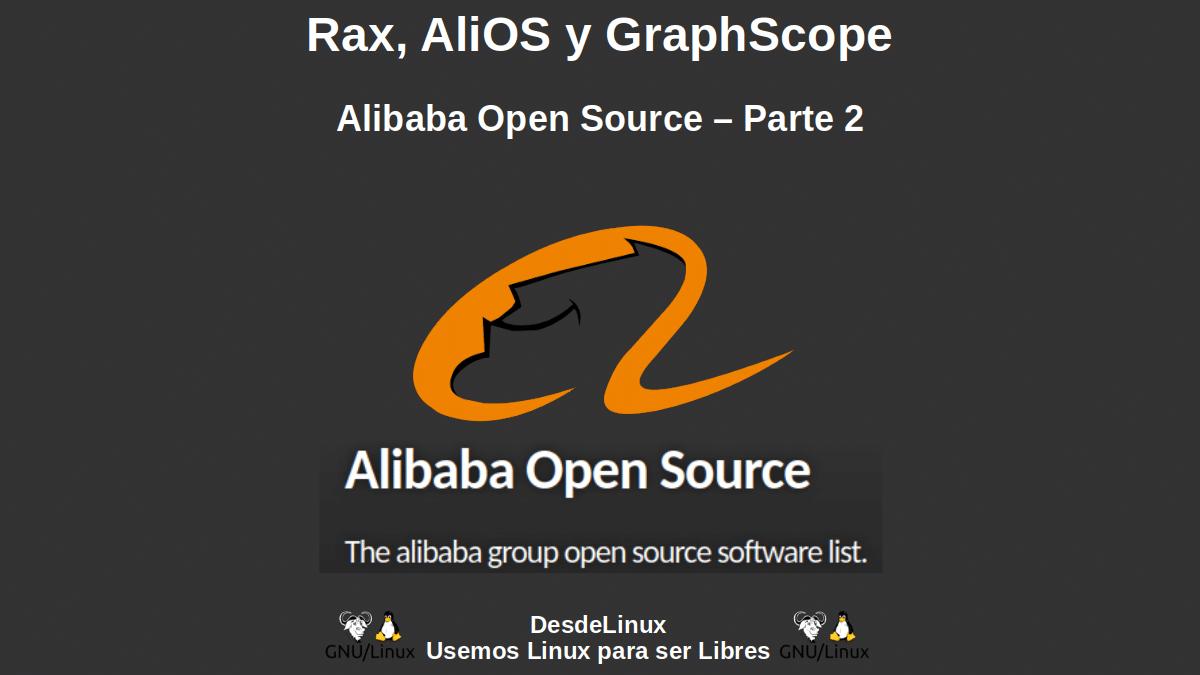 Rax, AliOS y GraphScope: Alibaba Open Source – Parte 2