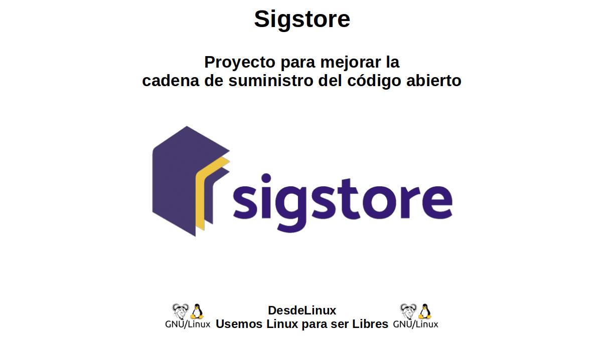Sigstore: Proyecto para mejorar la cadena de suministro del código abierto