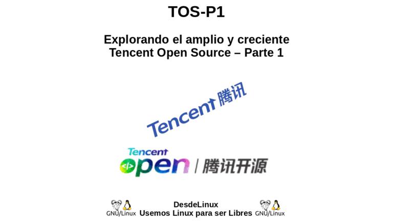 TOS-P1: Explorando el amplio y creciente Tencent Open Source – Parte 1