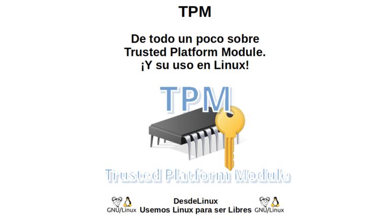 TPM: De todo un poco sobre Trusted Platform Module. ¡Y su uso en Linux!