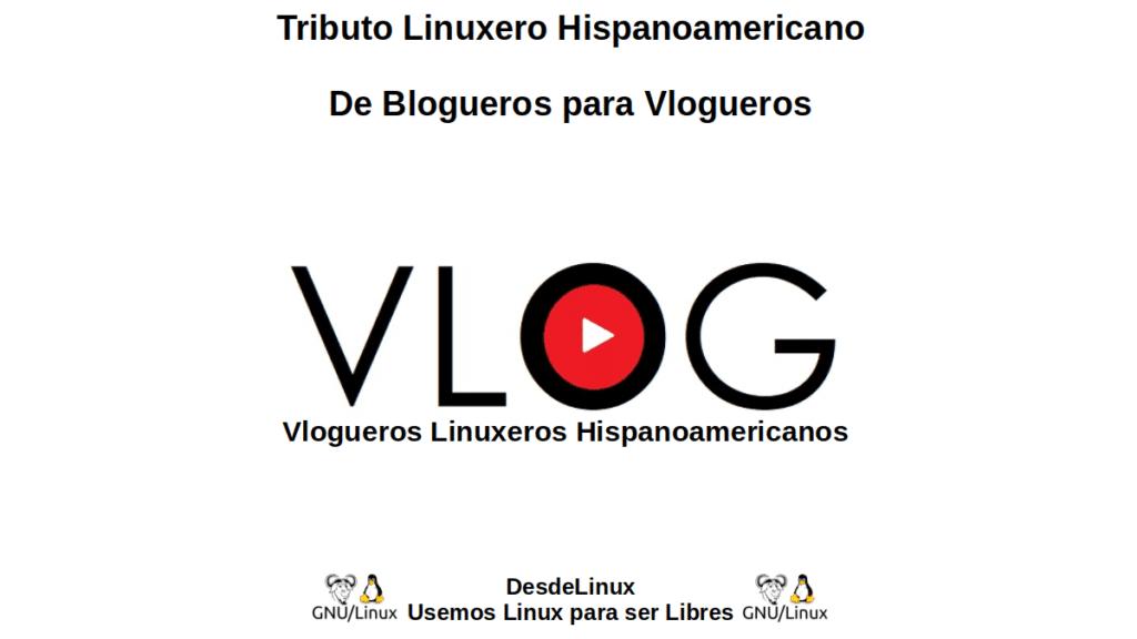 Tributo Linuxero Hispanoamericano: De Blogueros para Vlogueros