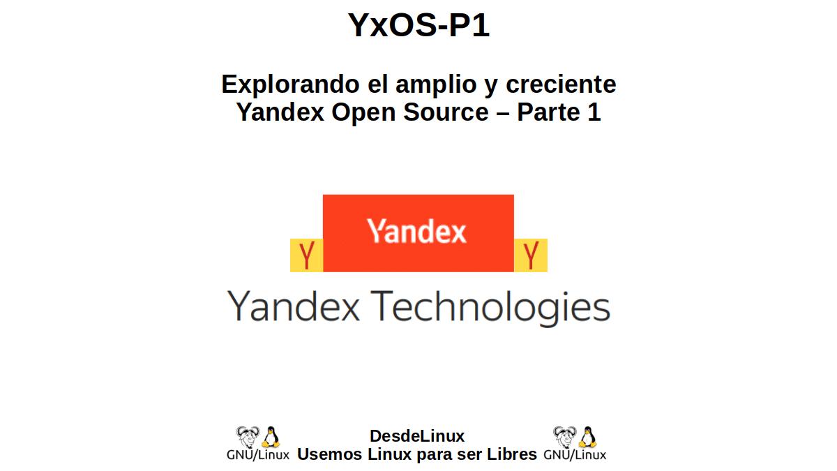 YxOS-P1: Explorando el amplio y creciente Yandex Open Source – Parte 1