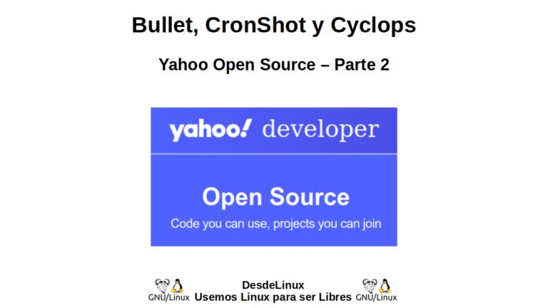 Bullet, CronShot y Cyclops: Yahoo Open Source – Parte 2