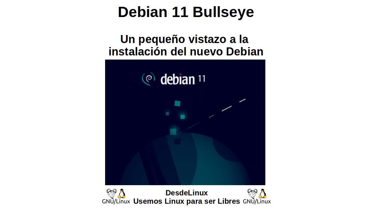 Debian 11 Bullseye: Un pequeño vistazo a la instalación del nuevo Debian