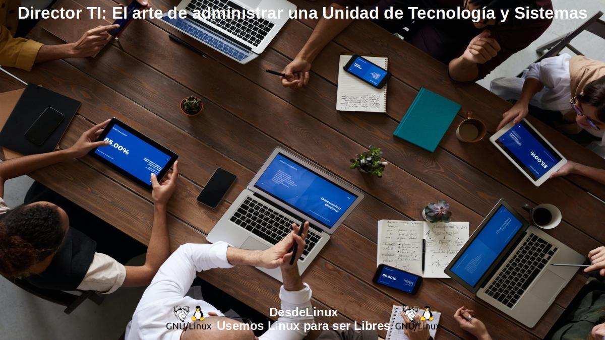 Director TI: Líder de una Unidad de Tecnología y Sistemas