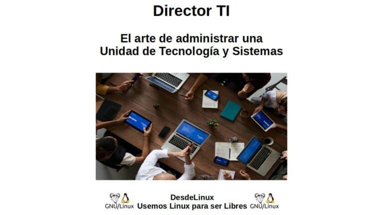 Director TI: El arte de administrar una Unidad de Tecnología y Sistemas