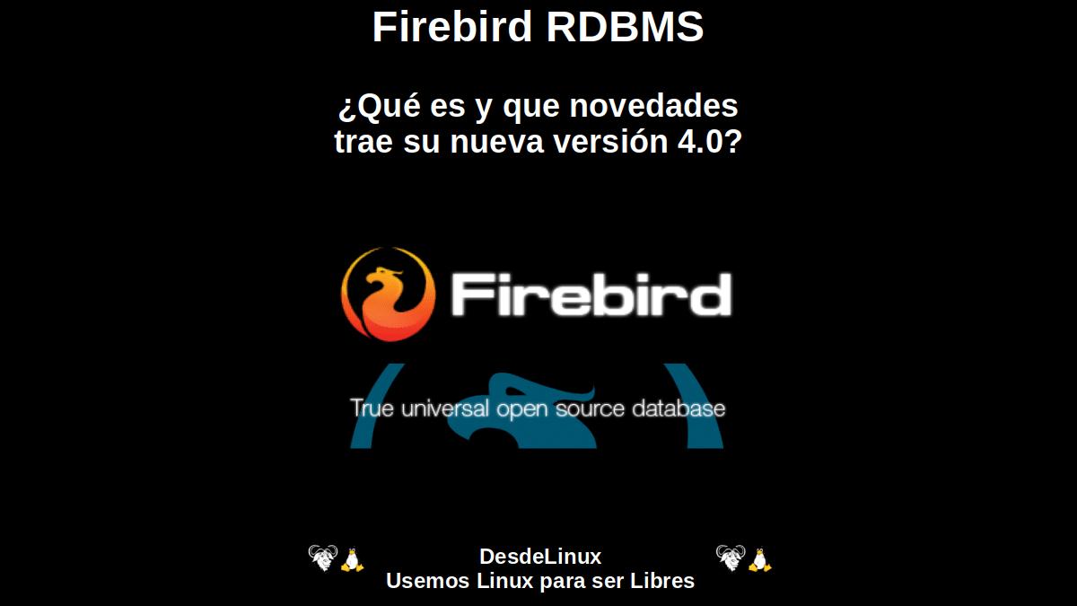 Firebird RDBMS: ¿Qué es y que novedades trae su nueva versión 4.0?