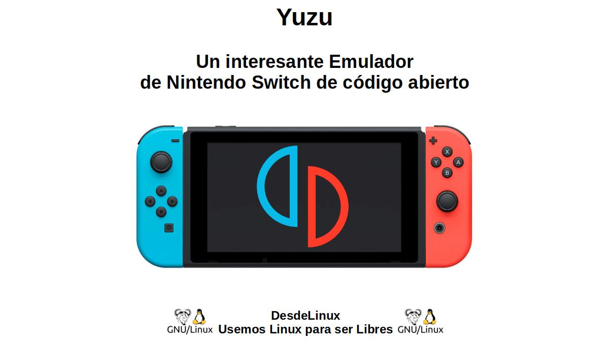 Yuzu: Un interesante Emulador de Nintendo Switch de código abierto