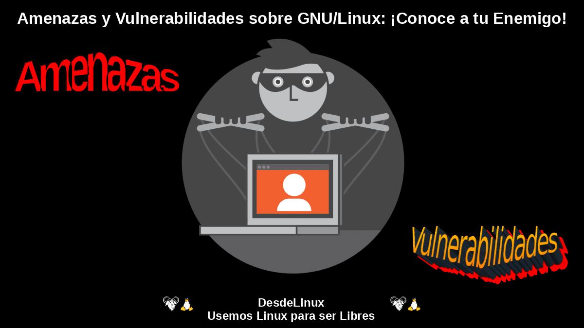 Top 2021 de Amenazas y Vulnerabilidades para GNU/Linux