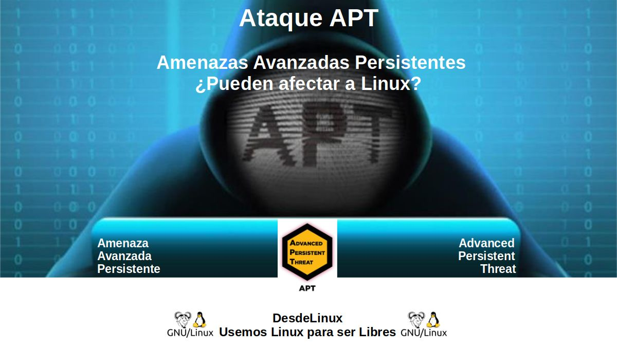 Ataque APT: Amenazas Avanzadas Persistentes ¿Pueden afectar a Linux?