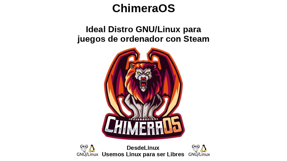 ChimeraOS: Ideal Distro GNU/Linux para juegos de ordenador con Steam