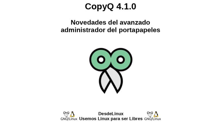 CopyQ 4.1.0: Novedades del avanzado administrador del portapapeles
