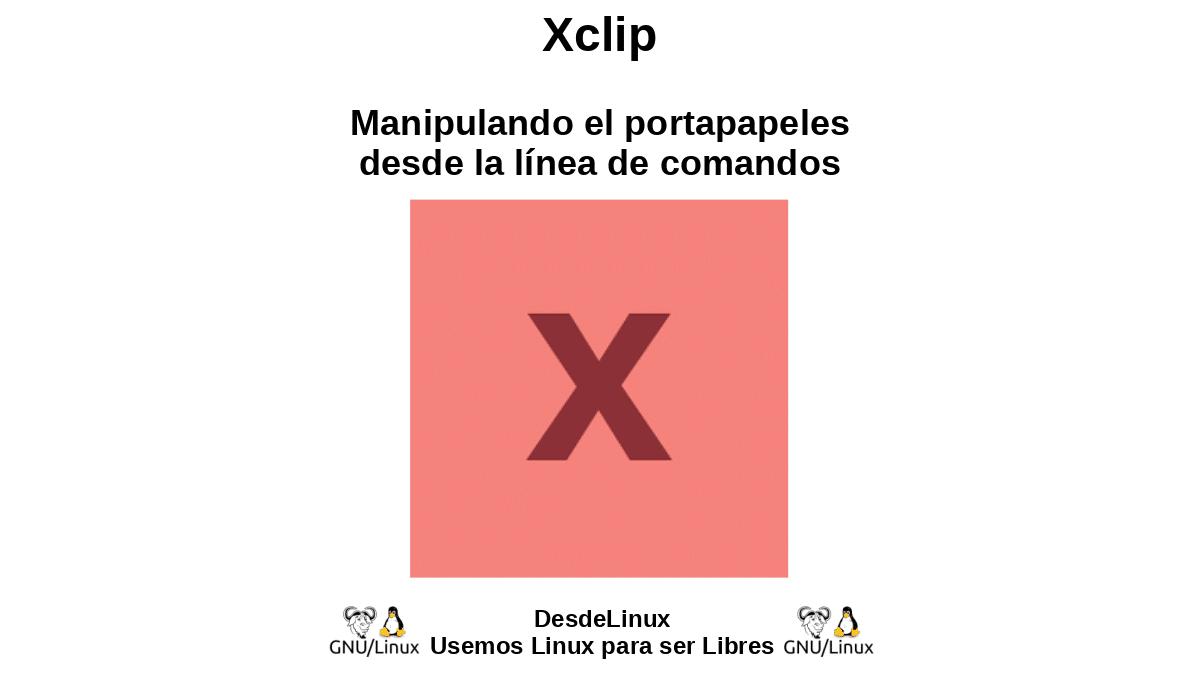 Xclip: Manipulando el portapapeles desde la línea de comandos
