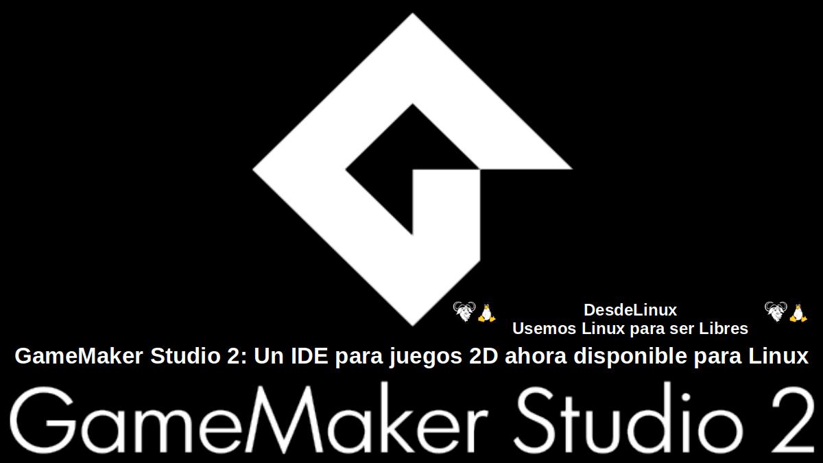 GameMaker Studio: Un IDE avanzado para crear juegos 2D