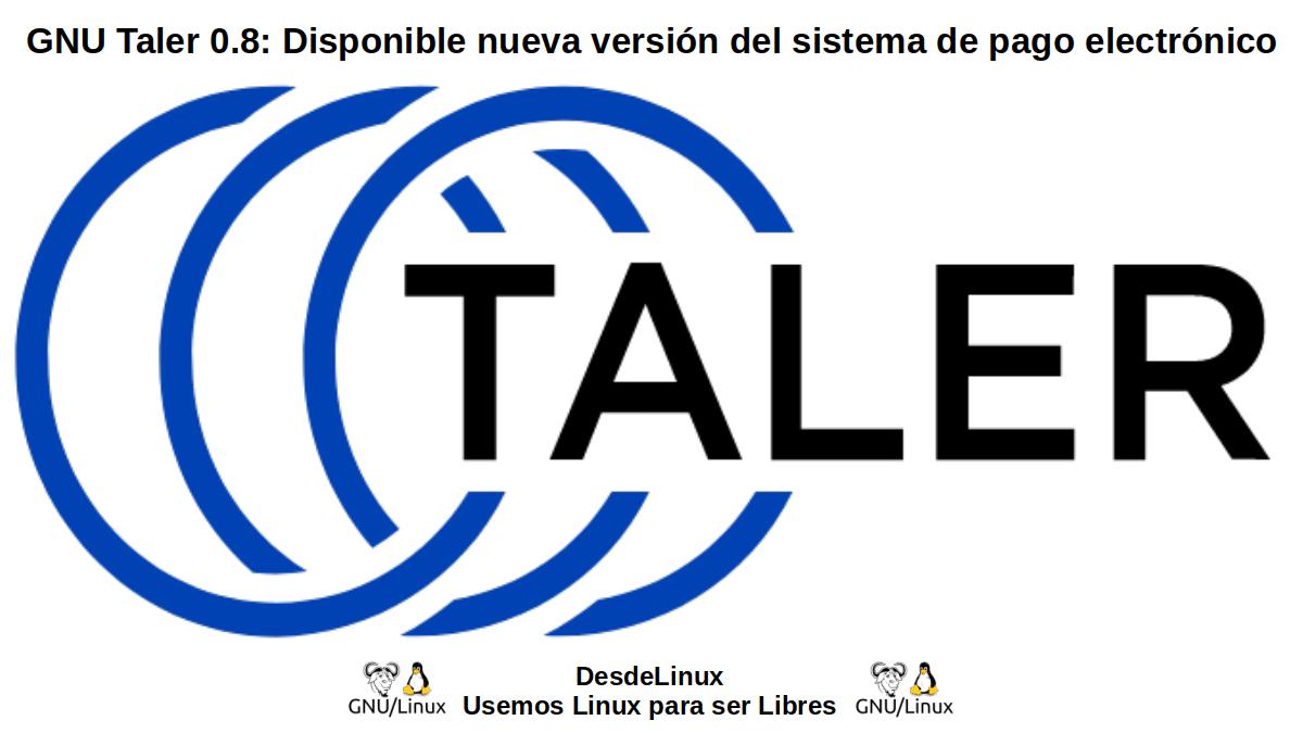 GNU Taler 0.8: Versión disponible desde el 24 de agosto