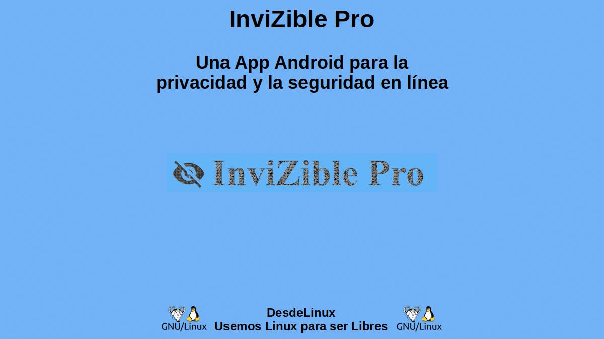 InviZible Pro: Una App Android para la privacidad y la seguridad en línea