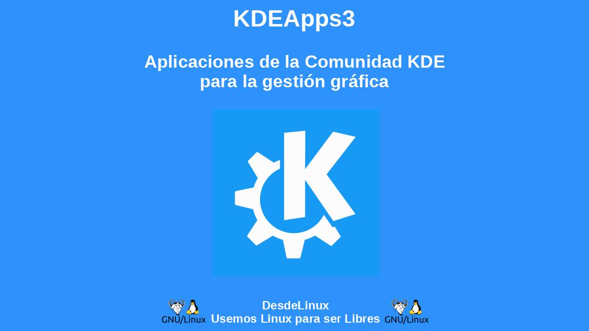KDEApps3: Aplicaciones de la Comunidad KDE para la gestión gráfica