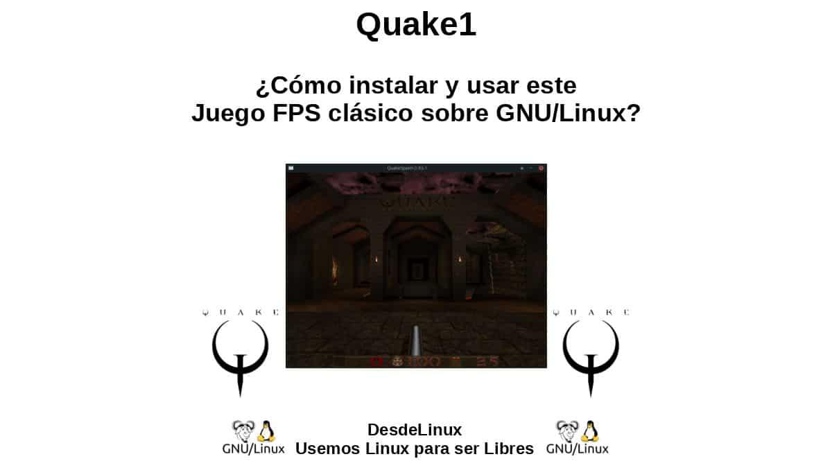 Quake: ¿Cómo jugar el FPS Quake1 con QuakeSpasm sobre GNU/Linux?