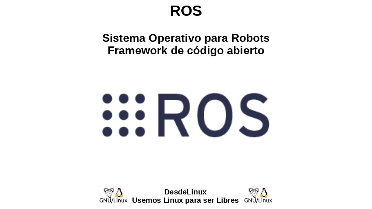 ROS: Sistema Operativo para Robots - Un framework de código abierto