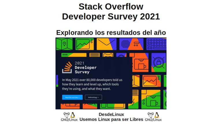 Stack Overflow Developer Survey 2021: Explorando los resultados del año