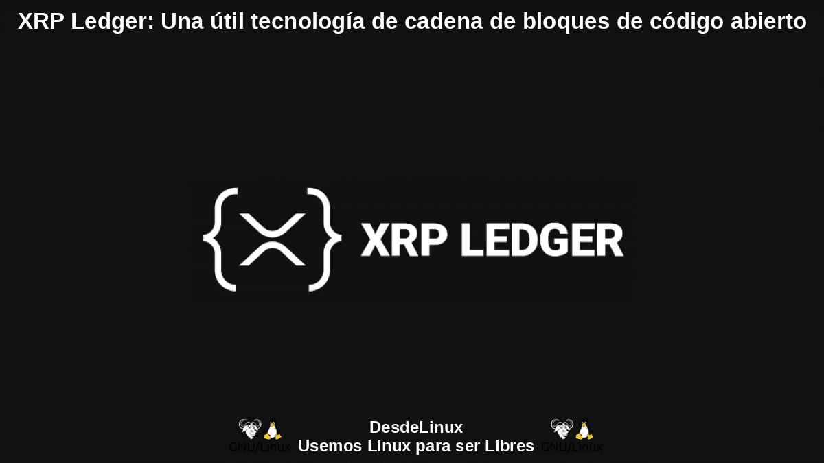 XRP Ledger (XRPL): Una blockchain descentralizada y pública