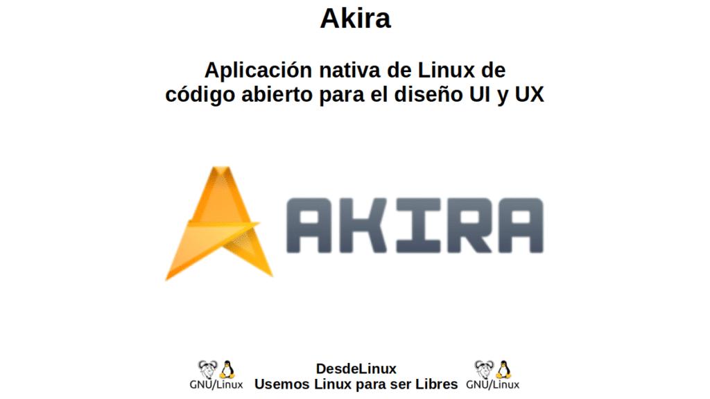 Akira: Aplicación nativa de Linux de código abierto para el diseño UI y UX