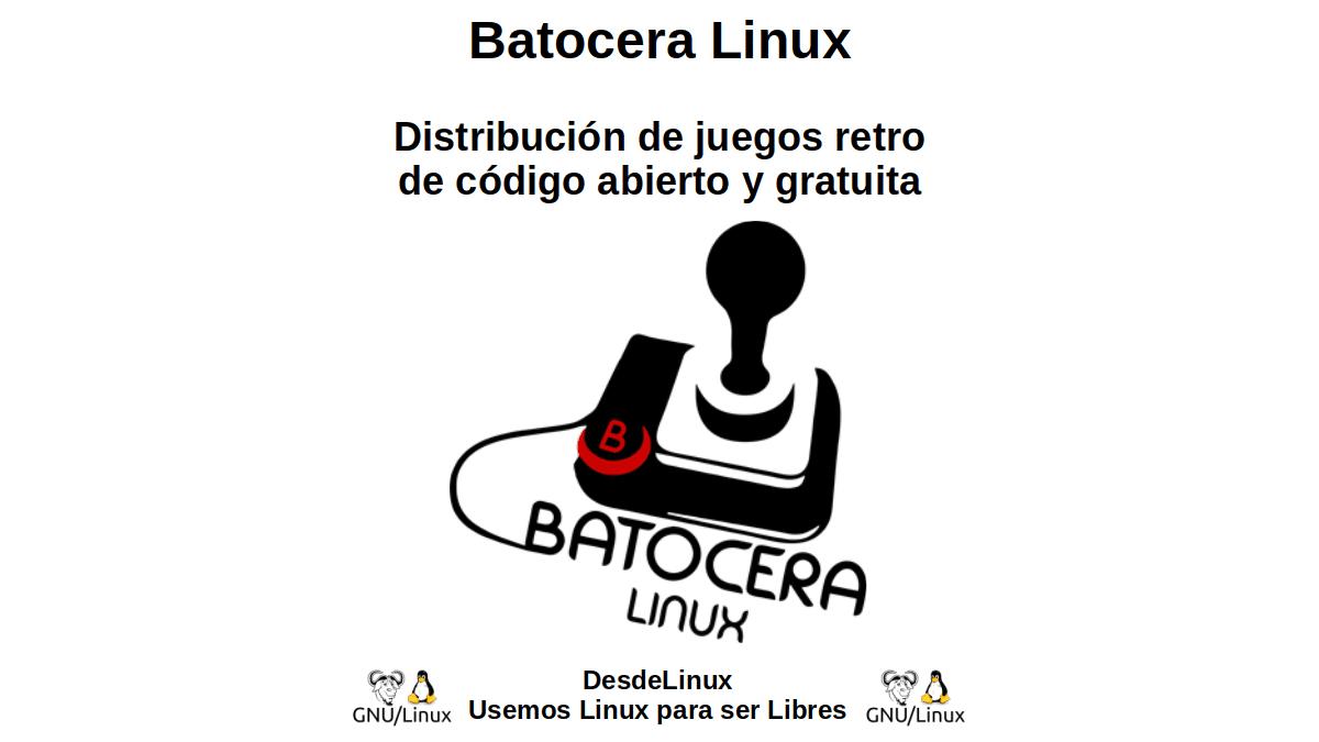 Batocera Linux: Distribución de juegos retro de código abierto y gratuita