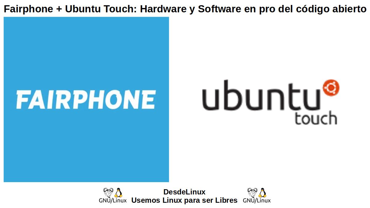 Fairphone + Ubuntu Touch: Dispositivo móvil y Sistema Operativo
