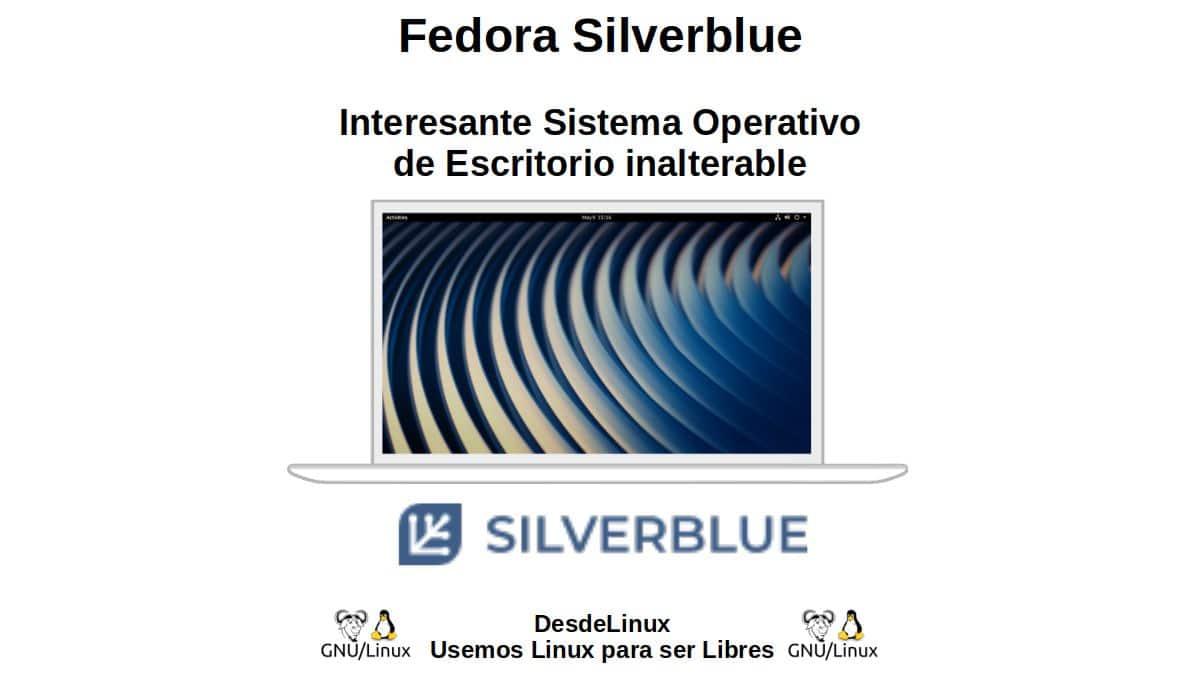 Fedora Silverblue: Interesante Sistema Operativo de Escritorio inalterable