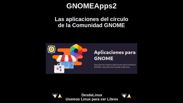 GNOMEApps2: Las aplicaciones del círculo de la Comunidad GNOME