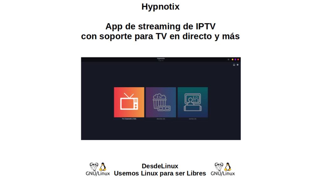 Hypnotix: App de streaming de IPTV con soporte para TV en directo y más