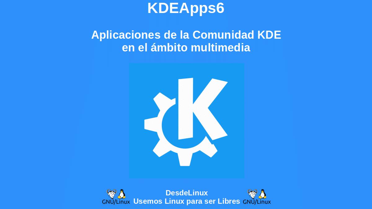 KDEApps6: Aplicaciones de la Comunidad KDE en el ámbito multimedia